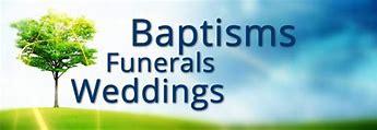 Image result for weddings baptism funeral