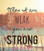 Image result for free pics when i am weak he is strong