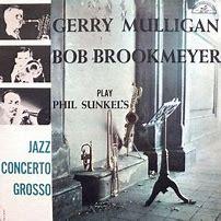 Image result for Gerry Mulligan phil sunkel concerto grosso