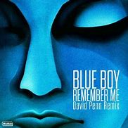 Image result for blue boys please remember me