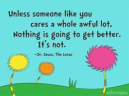 Image result for unless someone like you cares lorax