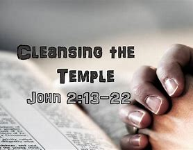 Image result for John 2 13-22