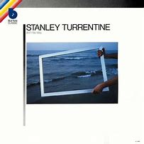 Image result for Stanley Turrentine ain't no way