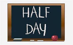 Image result for half-day