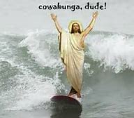 Image result for jesus surf buddy