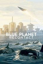 Image result for blue planet recontact