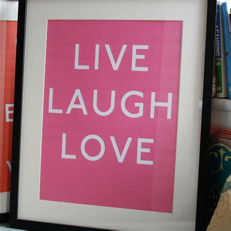 live laugh love art print by pearl and earl