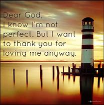 Image result for free pictures of you are not perfect but god loves you anyway