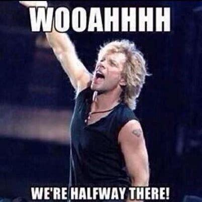 Image result for Bon Jovi Halfway There Meme
