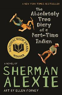 Image result for The Absolutely True Diary of a Part-Time Indian by Sherman Alexie