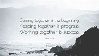 Image result for coming together is a beginning quotes