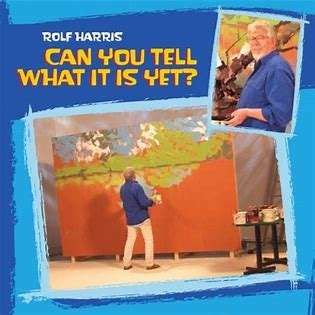 Image result for rolf harris can you tell what it is yet images