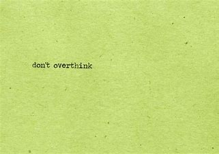 Image result for dont overthink