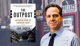 Image result for the outpost an untold story of american valor jake tapper
