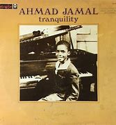 Image result for ahmad jamal Tranquility
