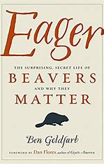 Image result for cover for Eager book by ben Goldfarb