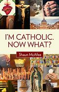 Image result for im catholic now what