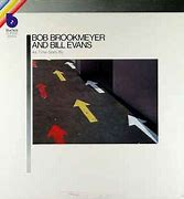Image result for bob brookmeyer and bill evans as time goes by blue note lt