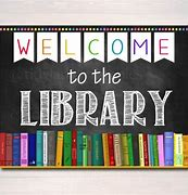 Image result for welcome to the libray images