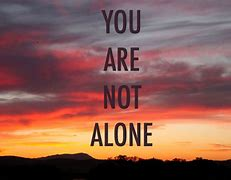 Image result for free pics you are not alone