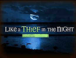 Image result for thief in the night