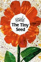 Image result for A Tiny Seed Eric Carle