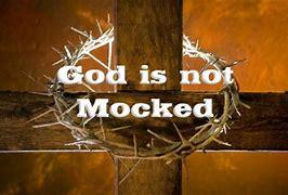 Image result for God is not mocked