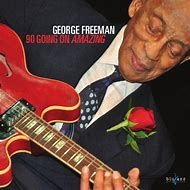 Image result for George Freeman 90 going on amazing
