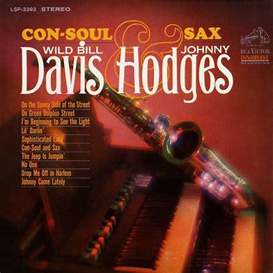 Image result for johnny hodges wild bill davis con soul sax