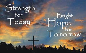 Image result for Let your witness be strength for tomorrow