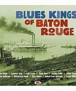 Image result for blues kings of baton rouge