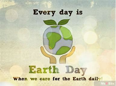 Image result for Earth Day Every Day