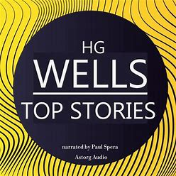 Top Stories By H. G. Wells