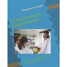 Easy Science Experiments : Discovering The World Through Science (Paperback)