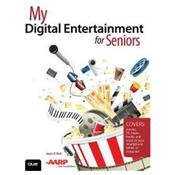 My Digital Entertainment For Seniors (Covers Movies, TV, Music, Books And More On Your Smartphone, Tablet, Or Computer) NOOK Book (Ebook) Author ...