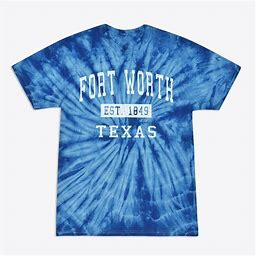 Fort Worth Texas Classic Established TieDye TShirt