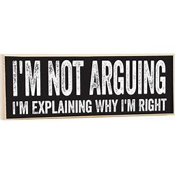 Make Em Laugh I'm Not Arguing, I'm Explaining Why I'm Right - Rustic Wooden Sign - Great Funny Gift And Decor Under $15!