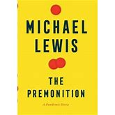 The Premonition: A Pandemic Story Hardcover Author - Michael Lewis