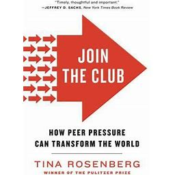 Join The Club : How Peer Pressure Can Transform The World
