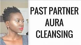 CLEARING THE AURA OF PAST SEXUAL PARTNERS