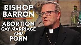 Abortion, Gay Marriage, and Porn (Pt. 2)   Bishop Barron   SPIRITUALITY   Rubin Report