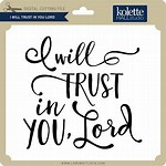 Pics I Trust in You Lord